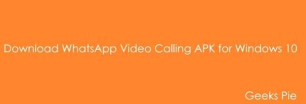 Download Whatsapp Video Calling For Windows 10 Desktoplaptop Pc