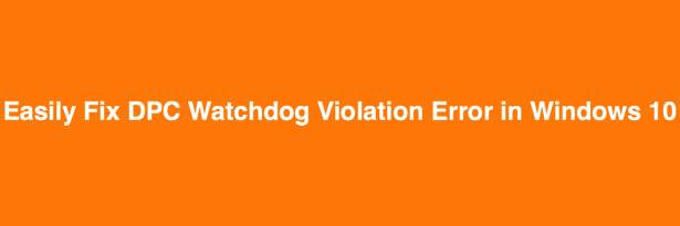 DPC Watchdog Violation Error