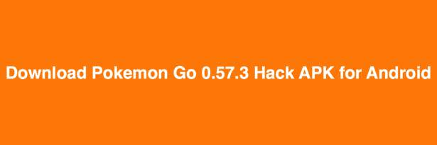 Download Pokemon Go 0.57.3 Hack APK for Android