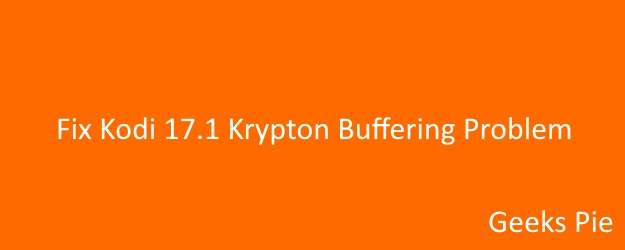 Fix Kodi 17 Krypton Buffering