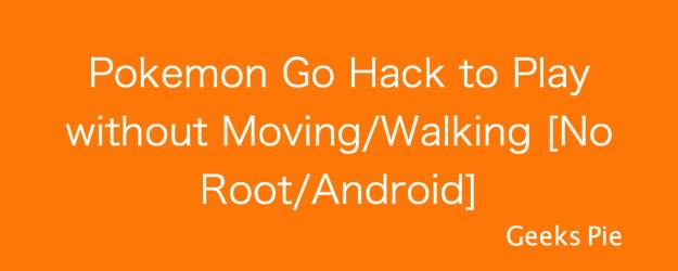 Pokemon Go Hack to Play without Moving:Walking