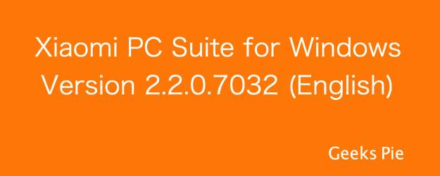 Xiaomi PC Suite for Version 2.2.0.7032