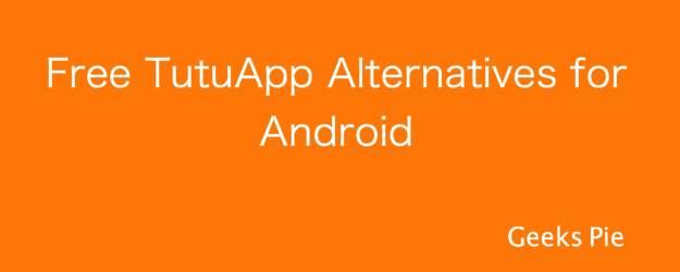 Free TutuApp Alternatives for Android