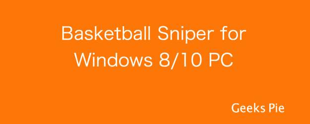 Basketball Sniper for Windows 8 10
