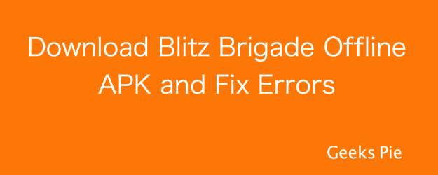 Blitz Brigade APK and error fix