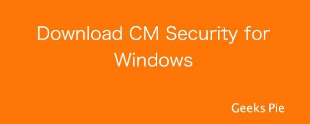 Download CM Security for Windows