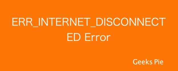ERR_INTERNET_DISCONNECTED Error