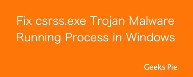 Fix csrss trojan malware process windows