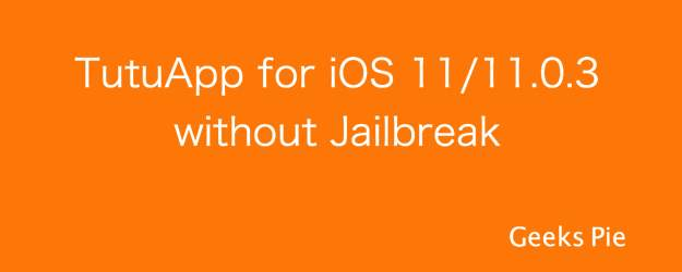 Tutuapp iOS 11 without jailbreak