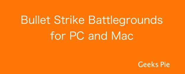 Bullet Strike Battlegrounds for PC and Mac