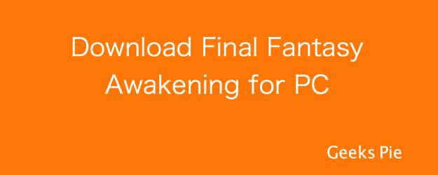 Download Final Fantasy Awakening for PC