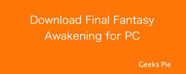 Download Final Fantasy Awakening for PC