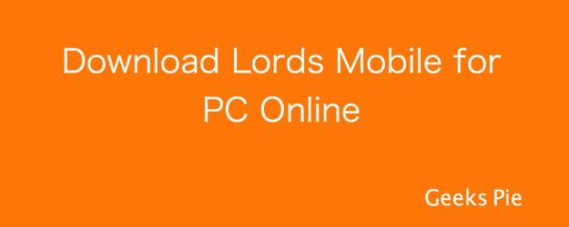 Download Lords Mobile for PC Online