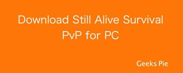 Download Still Alive Survival PvP for PC