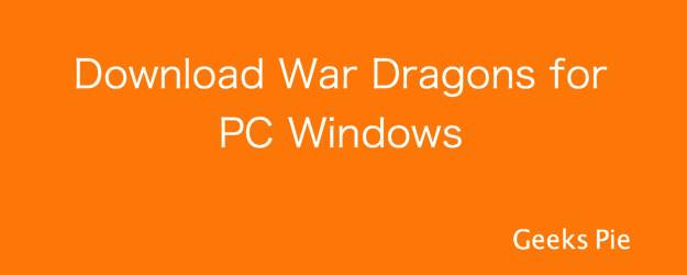 Download War Dragons for PC Windows