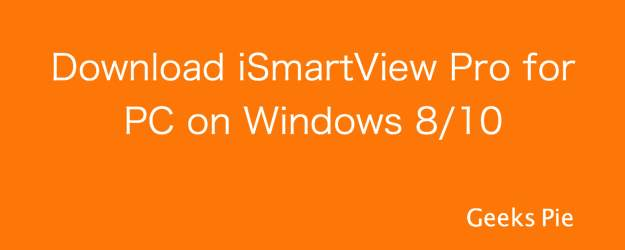 Download iSmartView Pro for PC on Windows 8:10