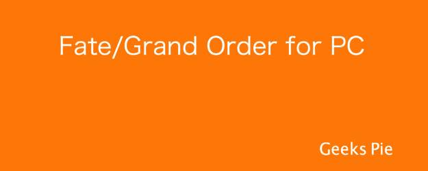 Fate:Grand Order for PC