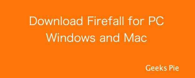 Firefall for PC Windows and Mac