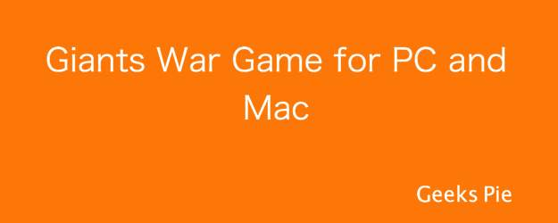 Giants War Game for PC and Mac
