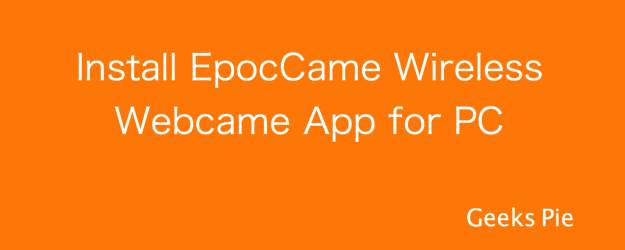 Install EpocCam Wireless Webcam for PC