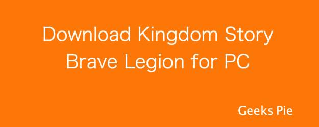Kingdom Story Brave Legion for PC