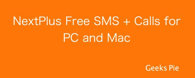 NextPlus Free SMS + Calls for PC and Mac