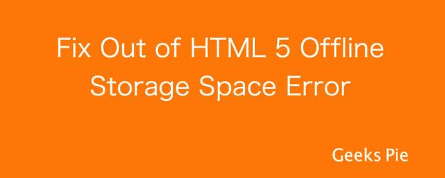 Out of HTML 5 Offline Storage Space