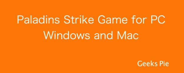 Paladins Strike Game for PC Windows and Mac