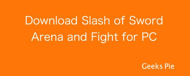 Slash of Sword Arena and Fight for PC