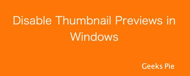 Disable Thumbnail Previews in Windows