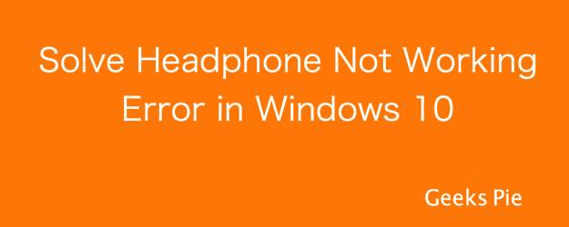Headphone Not Working in Windows 10