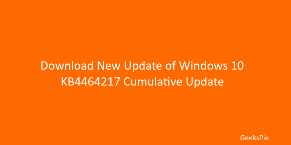 Download New Update of Windows 10 KB4464217 Cumulative Update
