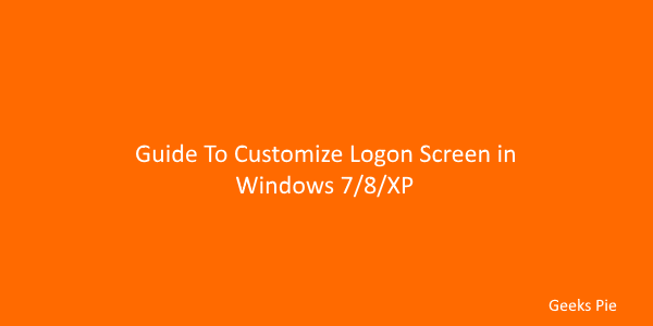 Guide To Customize logon screen in windows