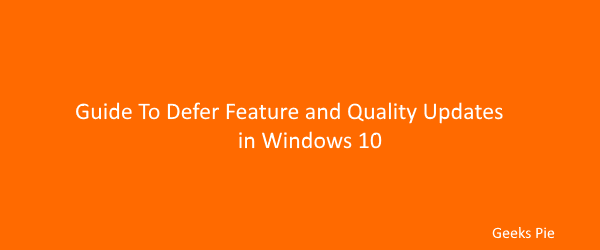 Guide To Defer Feature and Quality updates in Windows 10