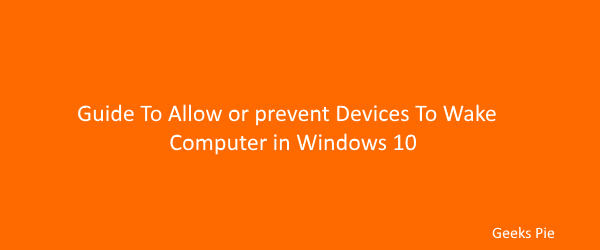 Guide to allow or prevent devices to wake computer