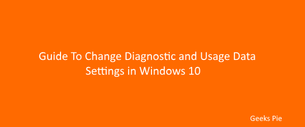 Guide to change Diagnostic and usage settings