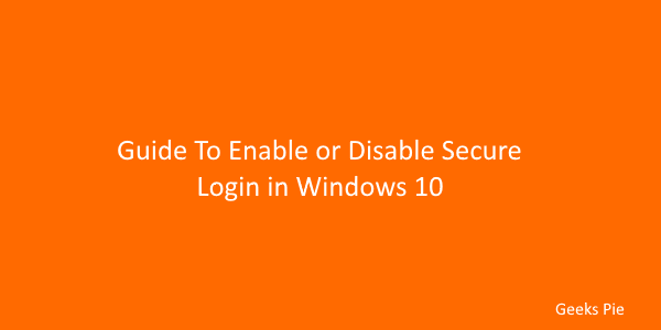 Guide to enable or disable secure login in windows 10