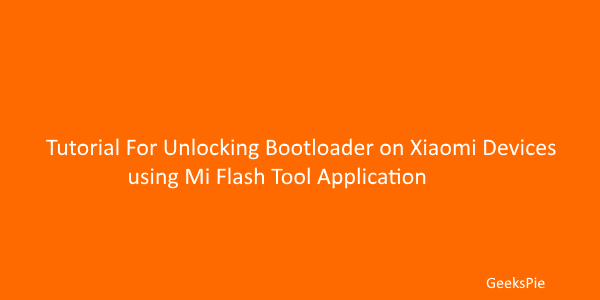 Tutorial for unlocking bootloader on xiaomi devices