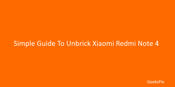 simple guide to unbrick xiaomi Redmi Note 4