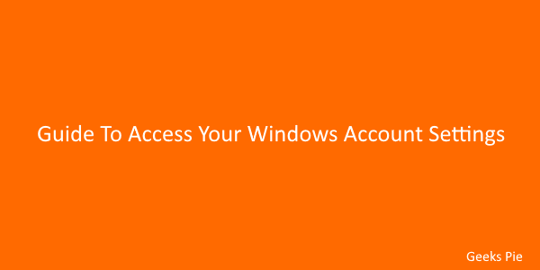 Guide To Access Your Windows Account Settings