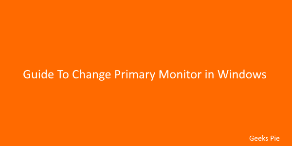 Guide To Change Primary Monitor in Windows