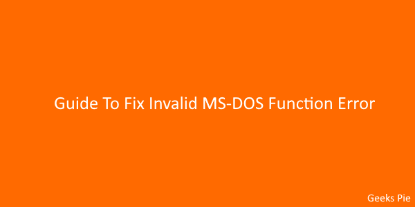 Guide To Fix Invalid MS-DOS Function Error