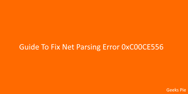 Guide To Fix Net Parsing Error 0xC00CE556