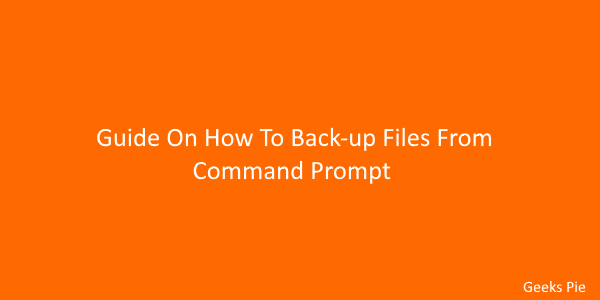 Guide On How To Back-up Files From Command Prompt