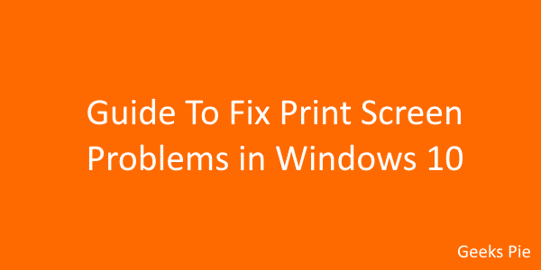 How to fix print screen problem in windows 10